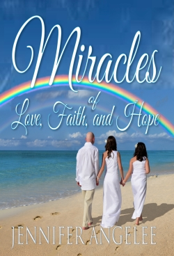 250-12-12jennifer-angelee-miracles-of-love-faith-and-hope-front-cover